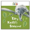 Baby Koala's Bedtime [Australian Animal Early Readers]